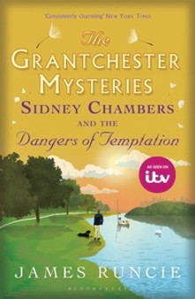 The Grantchester Mysteries #5 Sidney Chambers and The Dangers of Temptation - James Runcie