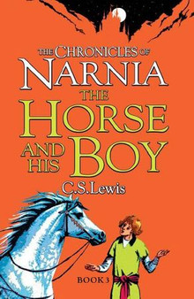 The Chronicles of Narnia (Chronological Order) #3: The Horse and His Boy - C.S. Lewis