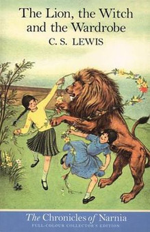 The Chronicles of Narnia (Chronological Order) #2: The Lion, the Witch and the Wardrobe - C.S. Lewis