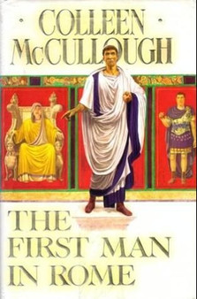 The First Man in Rome - Colleen McCullough (Hardcover)