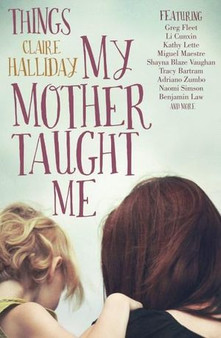 Things My Mother Taught Me - Claire Halliday