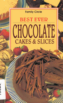 Family Circle: Best Ever Chocolate Cakes & Slices