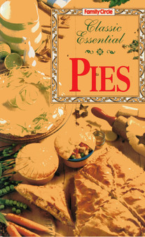 Family Circle: Classic Essential Pies