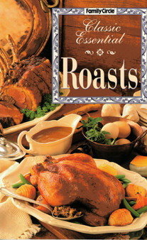 Family Circle: Classic Essential Roasts