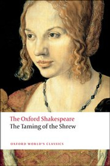 The Taming of the Shrew: The Oxford Shakespeare - William Shakespeare Edited by H. J. Oliver