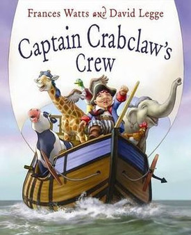 Captain Crabclaw's Crew - Frances Watts and David Legge