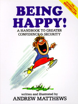 Being Happy!: A Handbook to Greater Confidence and Security - Andrew Matthews