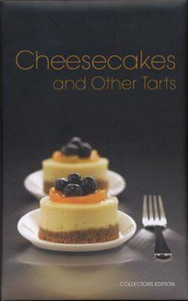 Cheesecakes and Other Tarts: Collectors Edition (Hardcover)