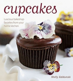 Cupcakes: Luscious Bakeshop Favorites From Your Home Kitchen - Shelly Kaldunski (Hardcover)