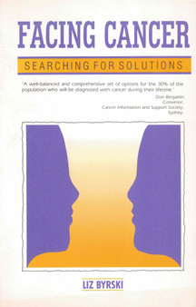 Facing Cancer: Searching For Solutions - Liz Byrsky