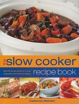 The Slow Cooker Recipe Book - Catherine Atkinson