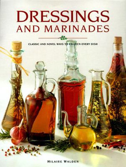 Dressings And Marinades - Hilaire Walden