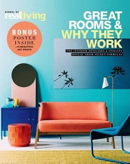 Great Rooms & why They Work: Top Interior Designers & Stylists Reveal Their Secret Formulas - Deborah Bibby