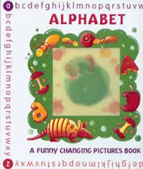 Alphabet  A Funny Changing Pictures Book
