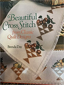 Beautiful Cross Stitch from Classic Quilts Designs - Brenda Day (Hardcover)
