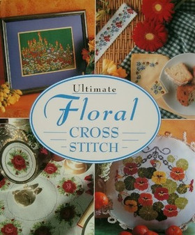 Ultimate Floral Cross Stitch (Hardcover)