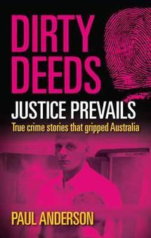 Dirty Deeds: Justice Prevails - Paul Anderson