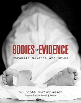 Bodies of Evidence: Forensic Science and Crime - Scott Christianson , Lowell J. Levine (Hardcover)