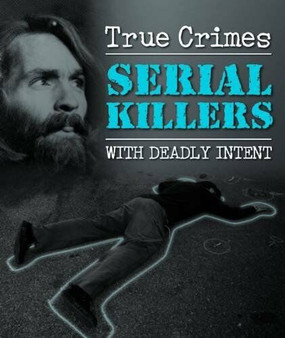 Serial Killers: With Deadly Intent - Maurice Crow (Hardcover)