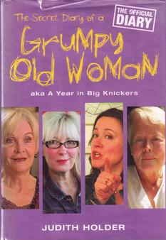 The Secret Diary Of A Grumpy Old Woman - Judith Holder (Hardcover)