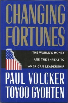 Changing Fortunes: The World's Money and the Threat to American Leadership - Paul A. Volcker (Hardcover)