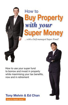 How to Buy Property with Your Super Money - Ed Chan  Tony Melvin