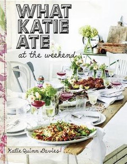 What Katie Ate At The Weekend ... - Katie Quinn Davies (Hardcover)