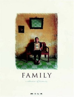 Family: A celebration Of Humanity - MILK Project (Hardcover)