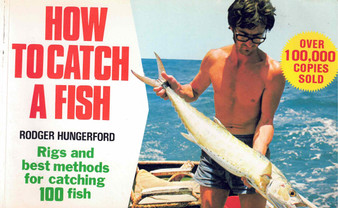 How To Catch A Fish - Rodger Hungerford