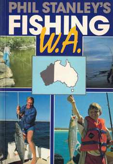 Phil Stanley's Fishing W. A. - Phil Stanley