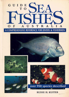 Guide To Sea Fishes Of Australia - Rudie H. Kuiter