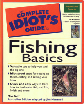 The Complete Idiot's Guide to Fishing Basics - Mike Toth