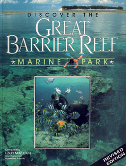 Discover The Great Barrier Reef: Marine Park - Lesley Murdoch