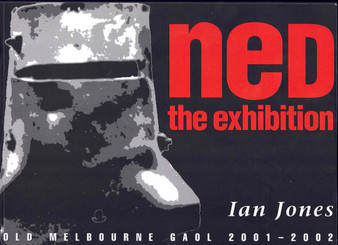 Ned The Exhibition Old Melbourne Gaol 2001-2002 - Ian Jones