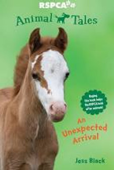 RSPCA Animal Tales An Unexpected Arrival - Jess Black
