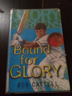 Glory Gardens: Bound for Glory - Bob Cattell