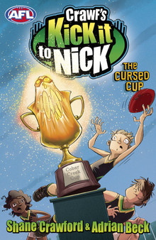 Crawf's Kick It to Nick; The Cursed Cup  Shane Crawford  Adrian Beck