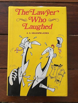 The Lawyer Who Laughed  A.S.Gillespie-Jones