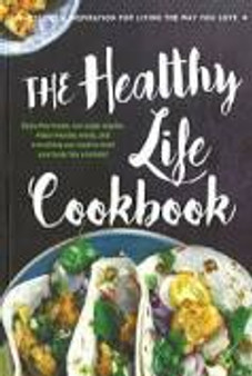 The Healthy Life Cookbook (Hardcover)
