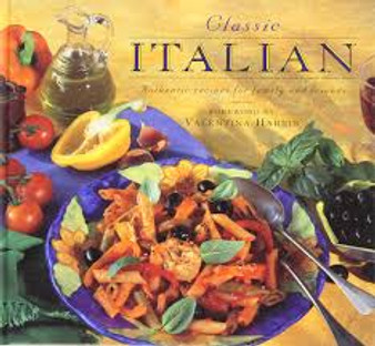 Classic Italian  Authentic Recipes for Family and Friends