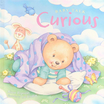 Baby Talk Curious, Alison Reynolds, Illustrated by Lee Krutop
