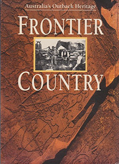 Australia's Outback Heritage: Frontier Country  Weldon Russell (Volume I And  II)