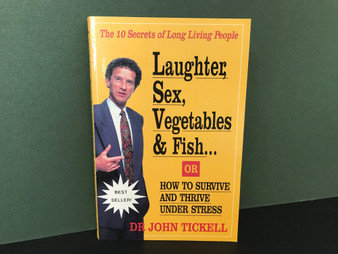 Laughter, Sex, Vegetables & Fish... Dr. John Tickell