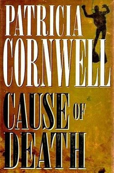 Cause of Death - Patricia  Cornwell (Hardcover)