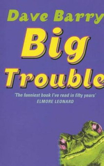 Big Trouble  Dave Barry