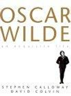 The exquisite life of Oscar Wilde  Stephen Calloway