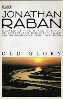 Old Glory - Jonathan Raban