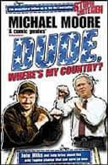 Dude, Where's My Country? - Michael Moore (Hardcover)