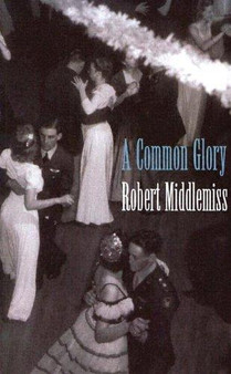 A Common Glory   Robert Middlemiss