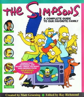 The Simpsons   A Complete Guide To Our Favourite Family  Ray Richmond